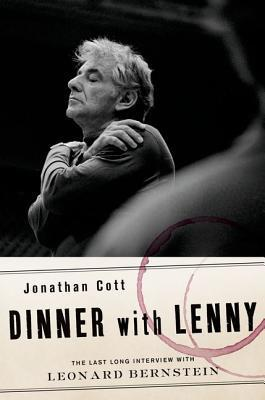 Dinner with Lenny: The Last Long Interview with Leonard Bernstein