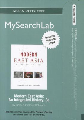 Mysearchlab with Pearson Etext -- Standalone Access Card -- For Modern East Asia: An Integrated History