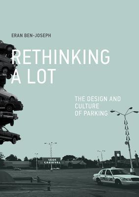 Rethinking a Lot by Eran Ben-Joseph
