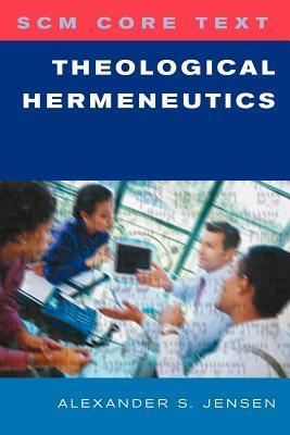 Theological Hermeneutics by Alexander S. Jensen