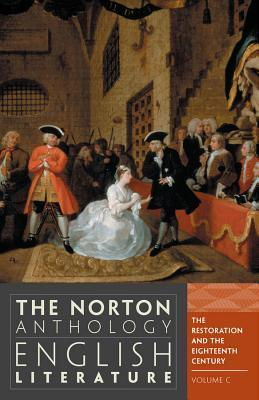 The Norton Anthology of English Literature, Volume C: The Restoration and the Eighteenth Century