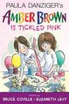 Amber Brown Is Tickled Pink by Bruce Coville