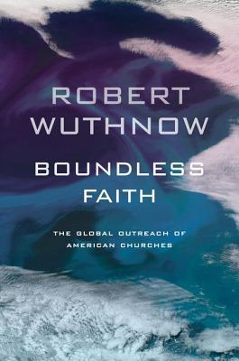 boundless-faith-the-global-outreach-of-american-churches