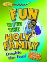 Fun with the Holy Family