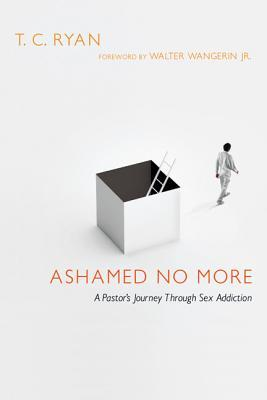 Ashamed No More by T.C. Ryan