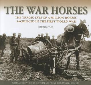 The War Horses The Tragic Fate Of A Million Horses In The First World War