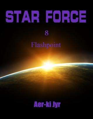 Star Force: Flashpoint (Star Force, #8)