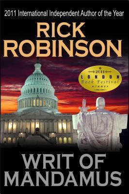 Writ of Mandamus by Rick Robinson