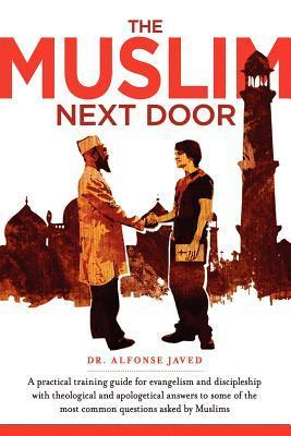 The Muslim Next Door: A Practical Guide for Evangelism and Discipleship