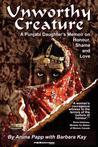 Unworthy Creature by Aruna Papp