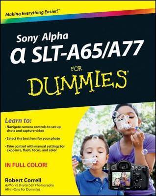 Sony Alpha Slt-A65 / A77 for Dummies