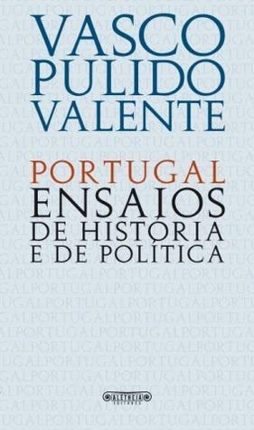 Portugal - Ensaios de História e de Política
