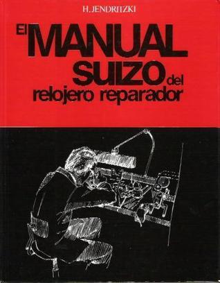El manual suizo del relojero reparador