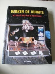Verken de ruimte. Het pop-up boek van de ruimtevaart by Anton Radevsky