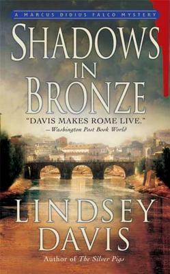 Shadows in Bronze: A Marcus Didius Falco Mystery
