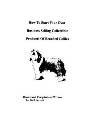 How to Start Your Own Business Selling Collectible Products of Bearded Collies