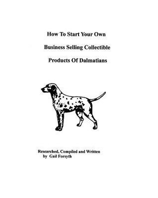 How To Start Your Own Business Selling Collectible Products Of Dalmatians