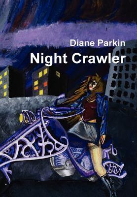 Night Crawler by Diane Parkin