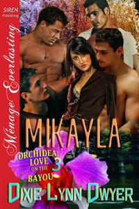 Mikayla by Dixie Lynn Dwyer