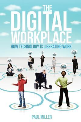 the-digital-workplace-how-technology-is-liberating-work