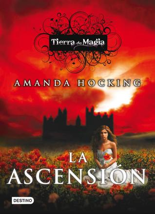 La ascensión (Tierra de Magia, #3)