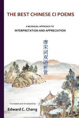 The Best Chinese CI Poems: A Bilingual Approach to Interpretation and Appreciation