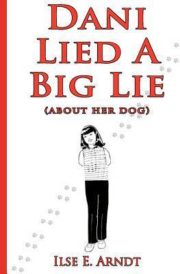 Dani Lied a Big Lie: About Her Dog