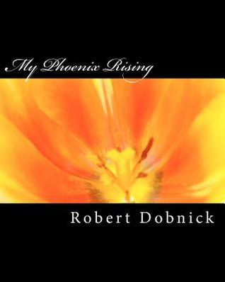 My Phoenix Rising: The Art of Living in the Millennium