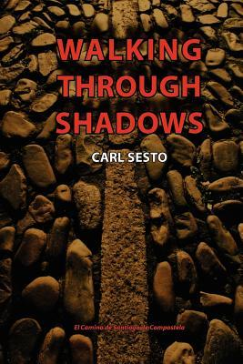 Walking Through Shadows: El Camino de Santiago de Compostela