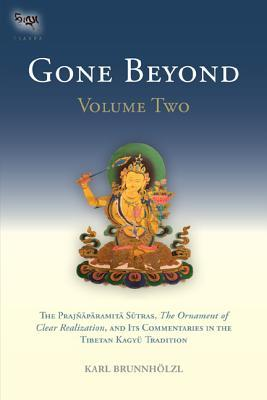 Gone Beyond (Volume 2): The Prajnaparamita Sutras, The Ornament of Clear Realization, and Its Commentaries in the Tibetan Kagyu Tradition (ePUB)