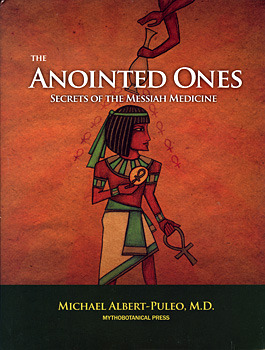 The Anointed Ones: Secrets of the Messiah Medicine