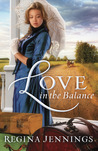 Love in the Balance by Regina Jennings