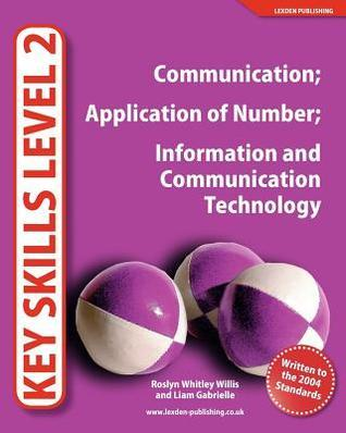 Key Skills Level 2: Communication; Application of Number; Information and Communication Technology
