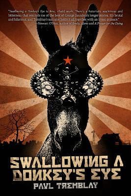 Swallowing a Donkey's Eye by Paul Tremblay