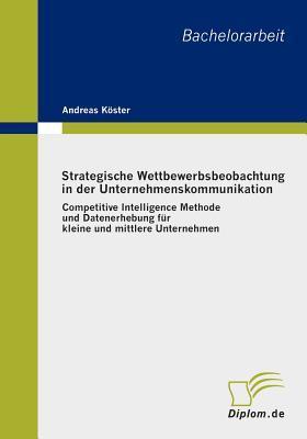 Strategische Wettbewerbsbeobachtung in Der Unternehmenskommunikation