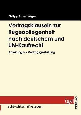 Vertragsklauseln Zur R Geobliegenheit Nach Deutschem Und Un-Kaufrecht