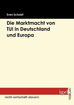 Die Marktmacht Von Tui in Deutschland Und Europa