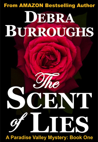 The Scent of Lies (Paradise Valley Mystery, #1)