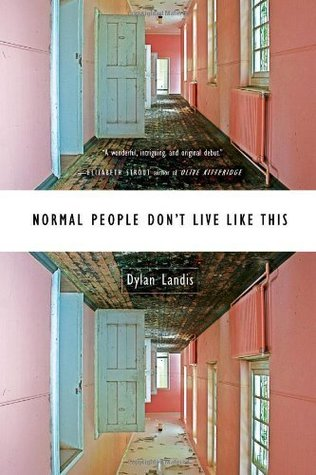 Normal People Don't Live Like This by Dylan  Landis