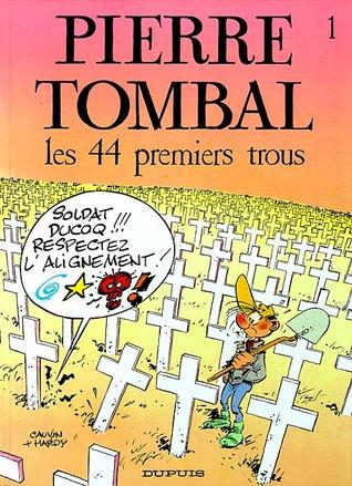 Les 44 Premiers Trous (Pierre Tombal, #1)