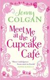 Meet Me At The Cupcake Cafe by Jenny Colgan