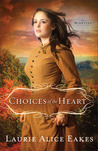 Choices of the Heart by Laurie Alice Eakes