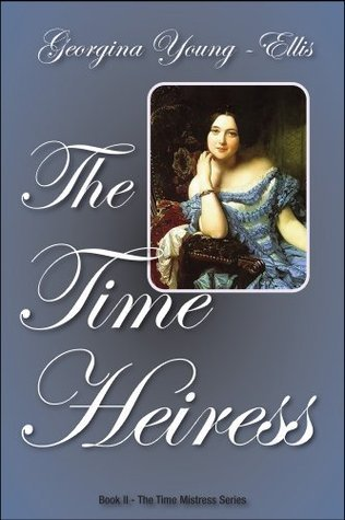 The Time Heiress by Georgina Young-Ellis