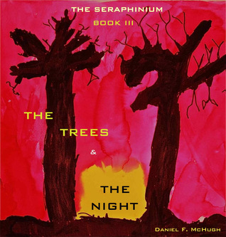 The Trees and the Night (The Seraphinium, #3)