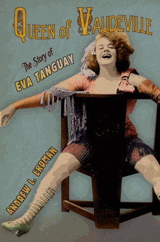 Queen of Vaudeville by Andrew L. Erdman