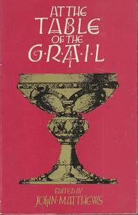 At The Table Of The Grail: Magic And The Use Of The Imagination