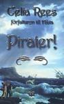 Pirater! de kvinnliga piraterna Minerva Sharpes och Nancy Kingtons sanna och märkliga äventyr
