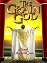 The Grain God (Saga Of The Rah, #1)