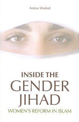 Inside The Gender Jihad: Women's Reform in Islam