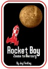 Rocket Boy Zooming to Mercury by Joy Findlay